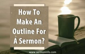 How To Make An Outline For A Sermon?